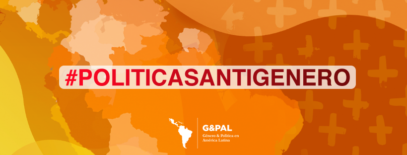 #PolíticasAntigénero en América Latina